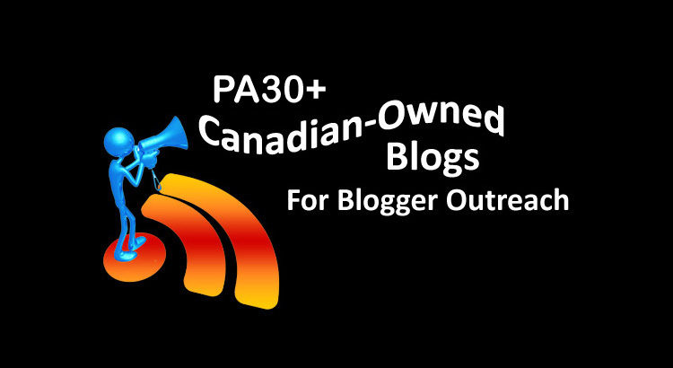 PA30+ Canadian-Owned Blogs for Blogger Outreach and Guest Posts