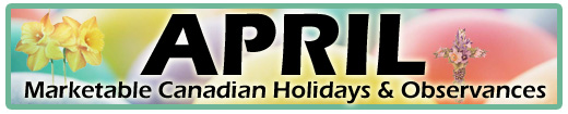 April Marketable Holidays & Observances (Canadian & Global)