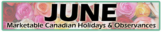 June Marketable Holidays & Observances (Canadian & Global)