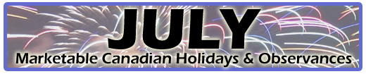 July Marketable Holidays & Observances - Canadian & Global
