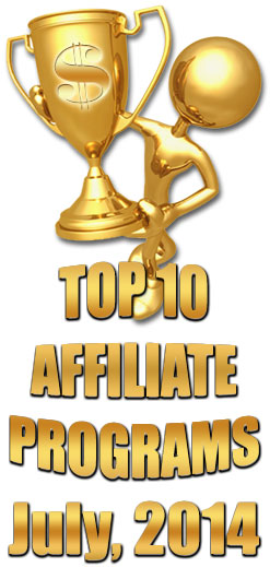 Top 10 Earning Affiliate Programs for July, 2014