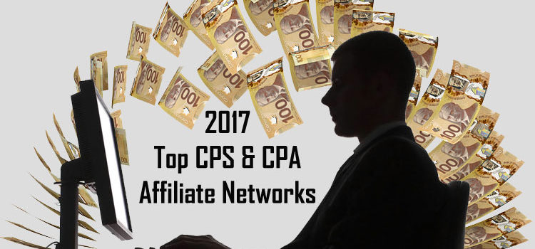 Top CPS and CPA Affiliate Networks for 2017 Revealed