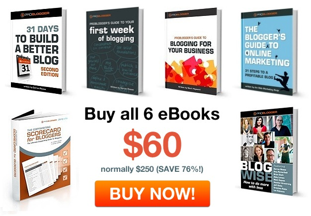 Get ProBlogger eBooks for only $10 Each, this week only!