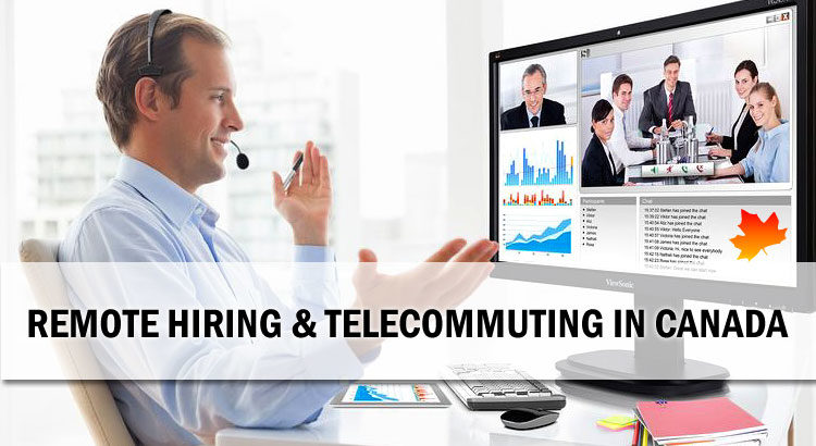Remote Hiring, Virtual Employment and Telecommuting in Canada
