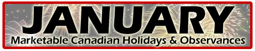January Marketable Holidays & Observances (Canadian & Global)