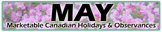 May Marketable Holidays & Observances (Canadian & Global)