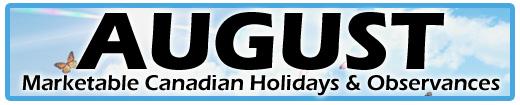 August Marketable Holidays & Observances (Canadian & Global)