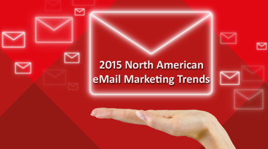 2015 North American eMail Marketing Trends ©
