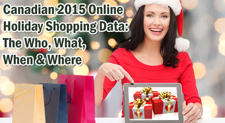 Canadian Holiday Shopping Data: Who, What, Where, Why and How ©