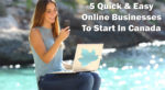 5 Quick & Easy Online Businesses to Start in Canada