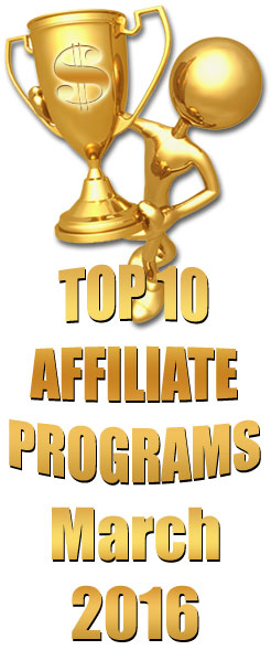 Top 10 Earning Affiliate Programs - March, 2016