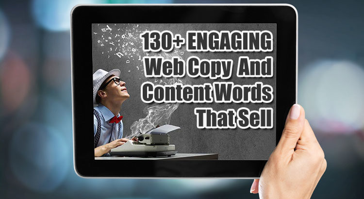 130+ ENGAGING Web Words That Sell