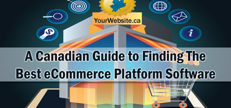 Canadian Guide to the Best eCommerce Platform Software