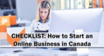Checklist: How to Start an Online Business in Canada