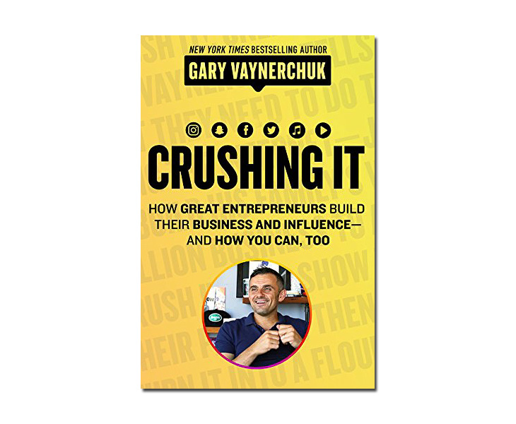 Crushing It by Gary Vaynerchuk