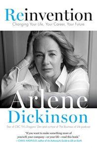 Reinvention by Arlene Dickinson