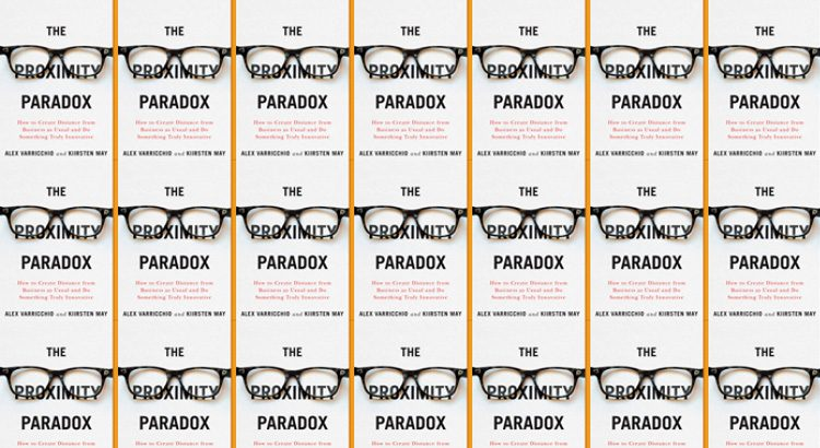 Featured Business Book: The Proximity Paradox™